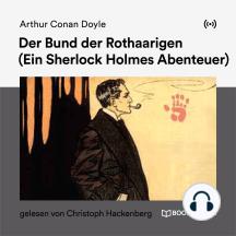 Der Bund der Rothaarigen: Ein Sherlock Holmes Abenteuer