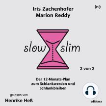 Slow Slim: Der 12-Monats-Plan zum Schlankwerden und Schlankbleiben - 2 von 2