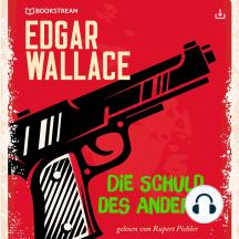 Die Schuld des Anderen: Edgar Wallace 31