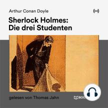 Sherlock Holmes: Die drei Studenten