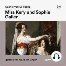 Miss Kery und Sophie Gallen