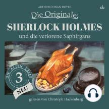 Sherlock Holmes und die verlorene Saphirgans: Die Originale: Die alten Fälle neu 3
