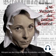Die Verhöre der Gesche Gottfried: Ein Kammerspiel des Grauens