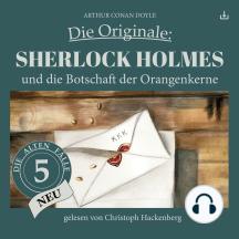 Sherlock Holmes und die Botschaft der Orangenkerne: Die Originale: Die alten Fälle neu 5
