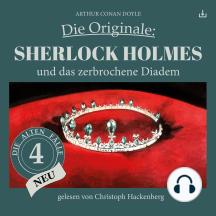 Sherlock Holmes und das zerbrochene Diadem: Die Originale: Die alten Fälle neu 4
