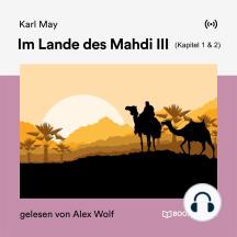 Im Lande des Mahdi III (Kapitel 1 & 2)