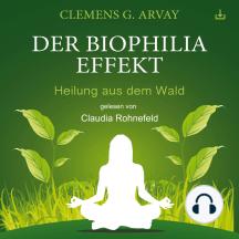 Der Biophilia-Effekt: Heilung aus dem Wald