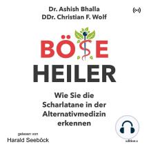Böse Heiler: Wie Sie die Scharlatane in der Alternativmedizin erkennen