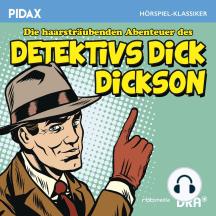 Die haarsträubenden Abenteuer des Detektivs Dick Dickson