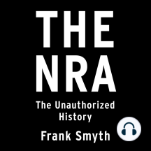 The NRA: The Unauthorized History