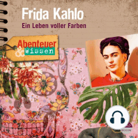 Frida Kahlo - Ein Leben voller Farben - Abenteuer & Wissen (Hörbuch mit Musik)