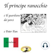 Fiabe in italiano, Il principe ranocchio / Il guardiano dei porci / Peter Pan