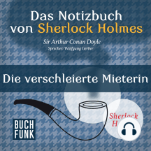 Sherlock Holmes - Das Notizbuch von Sherlock Holmes: Die verschleierte Mieterin