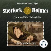 Sherlock Holmes, Die alten Fälle (Reloaded), Fall 15: Die Internatsschule