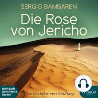 Die Rose von Jericho - Die Geschichte eines Neuanfangs