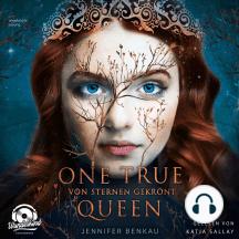 Von Sternen gekrönt - One True Queen, Band 1