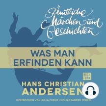 H. C. Andersen: Sämtliche Märchen und Geschichten, Was man erfinden kann