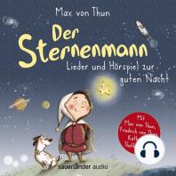 Der Sternenmann - Lieder und Hörspiel zur guten Nacht (Musik und Hörspiel)