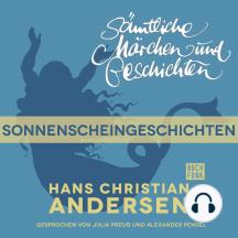 H. C. Andersen: Sämtliche Märchen und Geschichten, Sonnenscheingeschichten