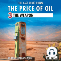 Price of Oil, The, Episode 3: The Weapon
