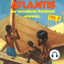 Atlantis der versunkene Kontinent, Folge 2