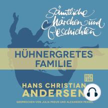 H. C. Andersen: Sämtliche Märchen und Geschichten, Hühnergretes Familie