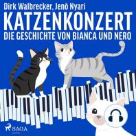 Katzenkonzert - Die Geschichte von Bianca und Nero
