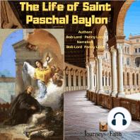 The Life of Saint Paschal Baylon
