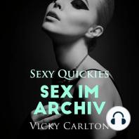 Sex im Archiv. Sexy Quickies