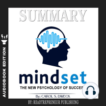Summary of Mindset: The New Psychology of Success by Carol S. Dweck