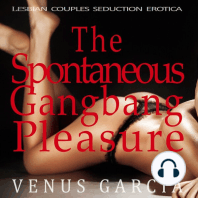 The Spontaneous Gangbang Pleasure: Lesbian Couples Seduction Erotica
