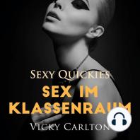 Sex im Klassenraum. Sexy Quickies