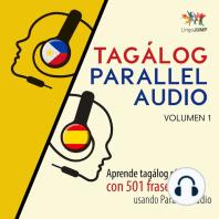 Tagálog Parallel Audio – Aprende tagálog rápido con 501 frases usando Parallel Audio - Volumen 1