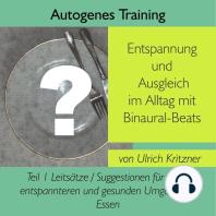 Autogenes Training Entspannung und Ausgleich im Alltag mit Binaural-Beats - Teil 1
