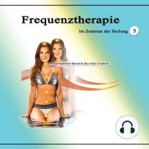 Frequenztherapie im Zentrum der Heilung 5: Im kompletten Bereich des Hals-Chakras
