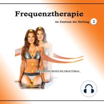 Frequenztherapie im Zentrum der Heilung 2: Im kompletten Bereich des Sakral-Chakras