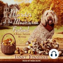 Murder at the Mushroom Festival: A Kelly Jackson Mystery