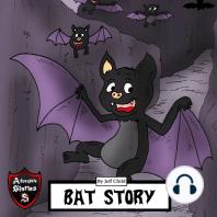 Bat Story