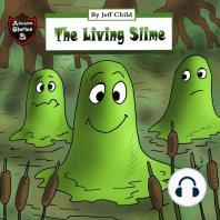 The Living Slime