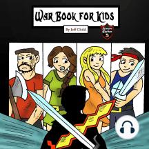 War Book for Kids: Epic Medieval Fiction Battles for Children