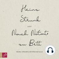 Nach Notat zu Bett - Heinz Strunks Intimschatulle
