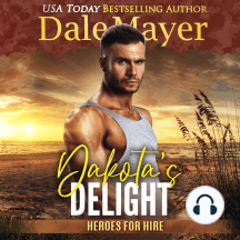Dakota's Delight: Book 9: Heroes For Hire