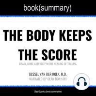 Body Keeps the Score by Bessel Van der Kolk, M.D., The - Book Summary