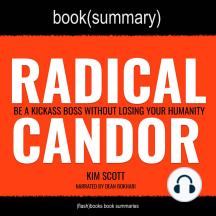 Radical Candor by Kim Scott - Book Summary: Be A Kickass Boss Without Losing Your Humanity
