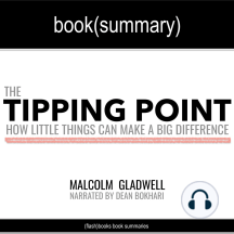 Tipping Point by Malcolm Gladwell, The - Book Summary: How Little Things Can Make a Big Difference
