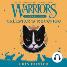 Warriors Super Edition: Tallstar's Revenge: Warriors Super Edition, Book 6