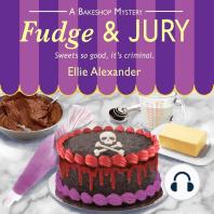 Fudge and Jury