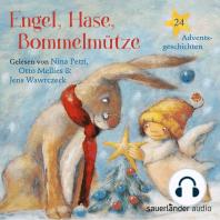 Engel, Hase, Bommelmütze - 24 Adventsgeschichten