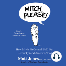 Mitch, Please!: How Mitch McConnell Sold Out Kentucky (and America Too)