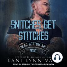 Snitches Get Stitches: Bear Bottom MC, Eight
